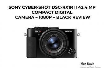 Sony Cyber-Shot DSC-RX1R II 42.4 MP Compact Digital Camera Review